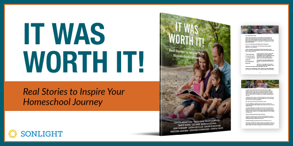 It Was Worth It! Real Stories to Inspire Your Homeschool Journey