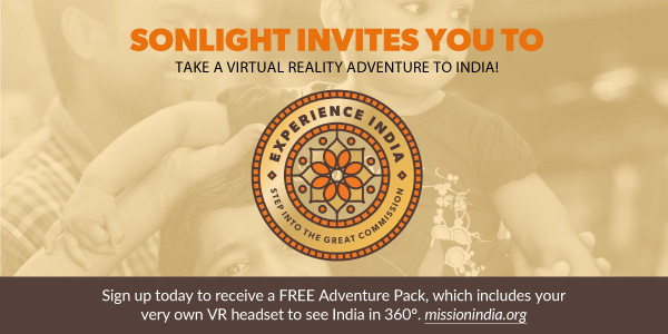Sonlight invites you to take a virtual reality adventure to India! Experience India: Step into the great commission. Sign up today to receive a free Adventure Pack, which includes your very own VR headset to see India in 360 degrees at missionindia.org