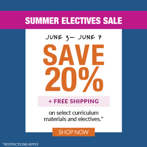 Summer Electives Sale. June 1 through June 7, Save 20% plus free shipping on select curriculum materials and electives. Shop Now!