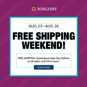 August 23 through 26 is Free Shipping Weekend! Free shipping and guaranteed Labor Day delivery on all orders of $150 or more. Shop now!