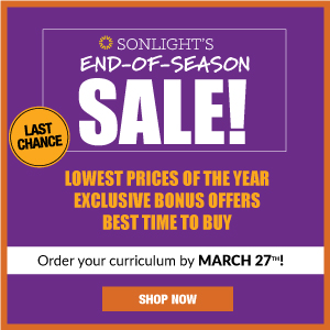 Sonlight's End-of-Season Sale! Lowest Prices of the year; Exclusive bonus offers; Best time to buy. Order your curriculum by March 27th and receive exclusive benefits!