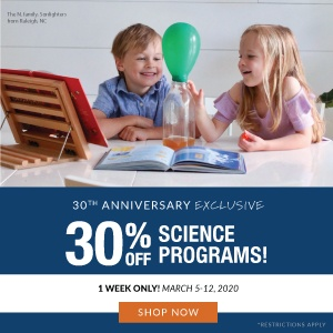 30th Anniversary Exclusive: 30% off Science Programs for 1 week only! March 5th through 12th, 2020. Shop Now!